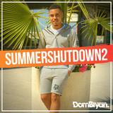 Summer Shutdown 2 - Follow @DJDOMBRYAN