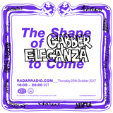 The Shape of Gabber Eleganza to Come - 26th October 2017