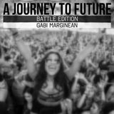 A Journey to Future Special - Battle (Gabi Marginean)