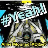 Yeah! Aline Mourad Dj Set
