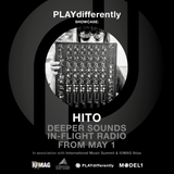 PLAYdifferently Showcase: BA/Deeper Sounds In-Flight Radio with Hito
