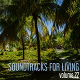 Soundtracks for Living - Volume 22