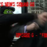 "Action 420 News Squad 69 ep.6 - ""Free Pepe"""