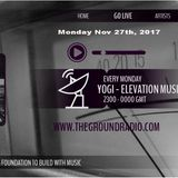 Elevation - Music with Feeling Nov 27th, 2017 The Ground Radio Show by Yogi (Solid Garage TO)