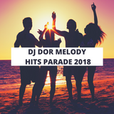 Dj Dor Melody - Hits Parade 2018