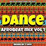 """DANCE"" Afrobeat Mix Vol 1 by T-Roy @ Bayou International Sound (New Orleans)"