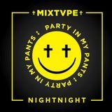 NightNight - Party In My Pants Mixtape