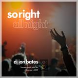 so right all night // dj jon bates