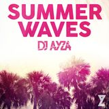 Summer Waves - (Dancehall, Top 40 & More) - DJ AYZA