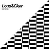 Loud & Clear minimix