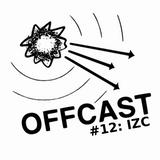 OFFCAST #12: IZC