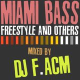 Miami Bass, Freestyle and Others (Mixed By DJ F.ACM)