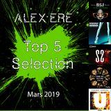 Alex Ere - Top 5 Sélection / Mars 2019