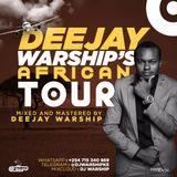 THE GOSPEL AFRICAN TOUR- DJ WARSHIP