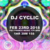 DJ Cyclic  February 23rd 2018 Psytrance