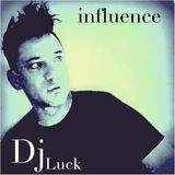 Dj Luck - new set : Influence