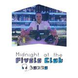 Midnight at the PIVOLO CLUB (kunzu 45min mix)
