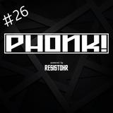 PHONK! RADIO 26 – 100% TECHNO PODCAST POWERED BY RESISTOHR - 06.02.18