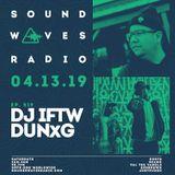 Episode 519 - D.U.N.x.G. - DJ IFTW - April 13, 2019