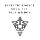 Eclectic Sounds Show #021 Guest DJ Ella Weldon  On @newliferadio1