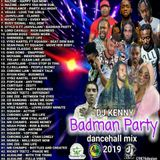 DJ KENNY BADMAN PARTY DANCEHALL MIX JULY 2019