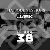 Thaisoul Sessions Episode 38 DiscoThaized