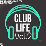 Club Life vol. 2 (mixed by DJ Benchuscoro vs. Bantertrax)