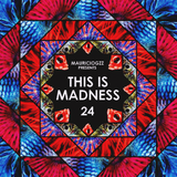 MauricioGZZ Presents This is Madness #24