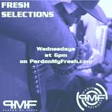 Fresh Selections Episode #22