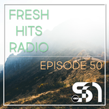 Fresh Hits Radio - Episode 50 - The Finale