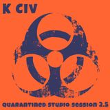 Quarantined Studio Session 2.5