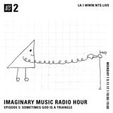 The Imaginary Music Hour: Sometimes God Is a Triangle - 11th September 2017