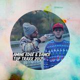 Amine Edge & DANCE - Top Traxx 2012 (Part 2)