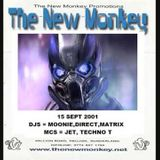 the new monkey 15/9/2001 dj moonie direct and matrix - mc jet and techno t