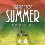 Prepare For Summer Volume One @DJHYBRID