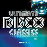 Ultimate Disco Classics Mix v2 by DeeJayJose