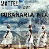 Matteo - Cubanaria Mix ( May 2017 )