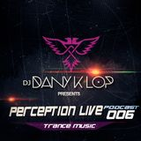 Perception live set 006 - Dany K Lop  ( Trance Music )