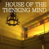 Episode 008: House of the Thinking Mind - Paul's Birthday Special