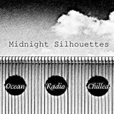 "Ocean Radio Chilled ""Midnight Silhouettes"" 1-15-17"