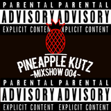 The Pineapple Kutz Mixshow 004