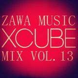 ZAWA MUSIC X-CUBE MIX VOL.13