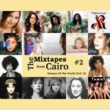 The Mixtapes from Cairo #2: Women of The World (Vol. II)