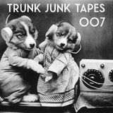 TRUNK JUNK TAPES - 007
