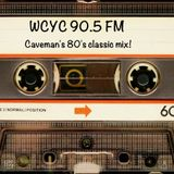 Caveman's WCYC 90.5 Fm (80's-90's) Mix! (created 1995) (Digitally remastered)