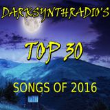 DARKSYNTHRADIO'S TOP 30 SONGS OF 2016
