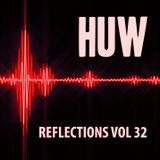 HUW - Reflections Vol32. Another Solid Selection of Downtempo, Chilled and Ambient Beats