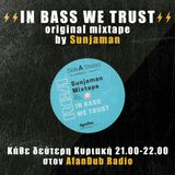 In Bass We Trust [12/11/17]by Sunjaman