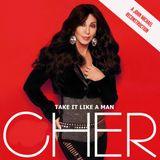 Cher - Take It Like A Man (A John Michael Reconstruction)