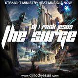 DJ I Rock Jesus Presents The Surge 2018